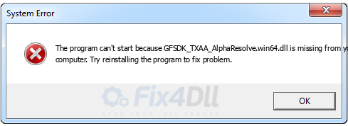 GFSDK_TXAA_AlphaResolve.win64.dll missing